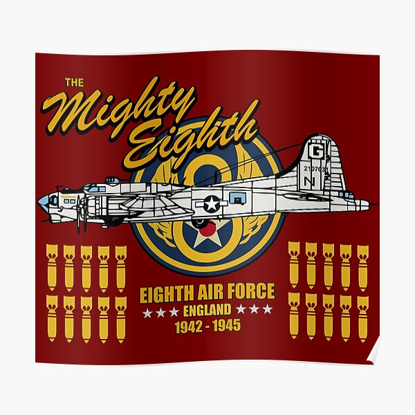 The Mighty Eighth - B-17 Flying Fortress Eighth Air Force Poster