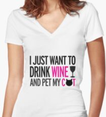 I just want to drink wine and pet my cat, cat, wine, funny Women's Fitted V-Neck T-Shirt