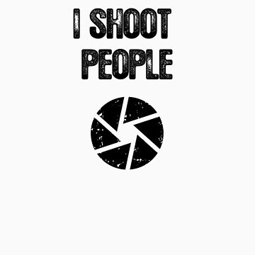 I Shoot People by photographytees