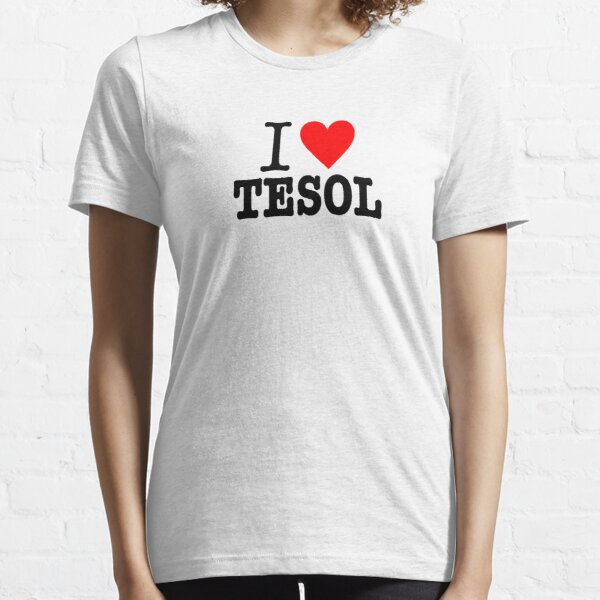 I love TESOL Essential T-Shirt