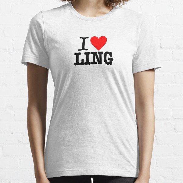 I love LING Essential T-Shirt