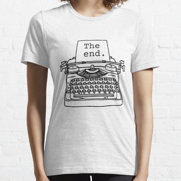 The end, writing, author, novel, book, typewriter Essential T-Shirt