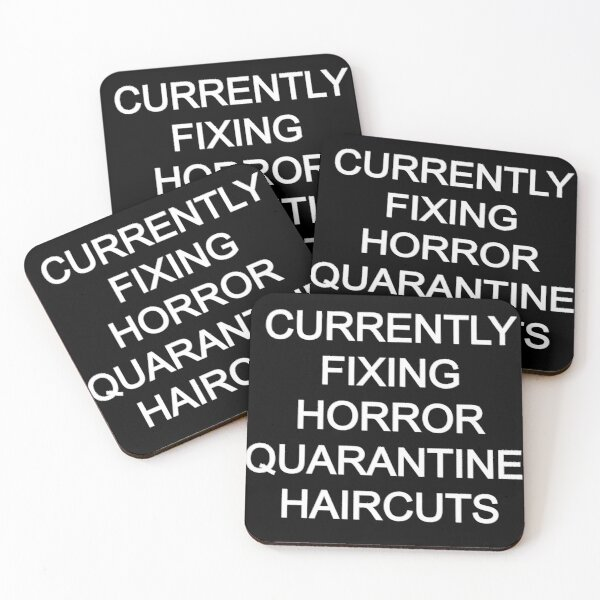 Quarantined Hairdresser Currently Fixing Horror Haircuts  Coasters (Set of 4)