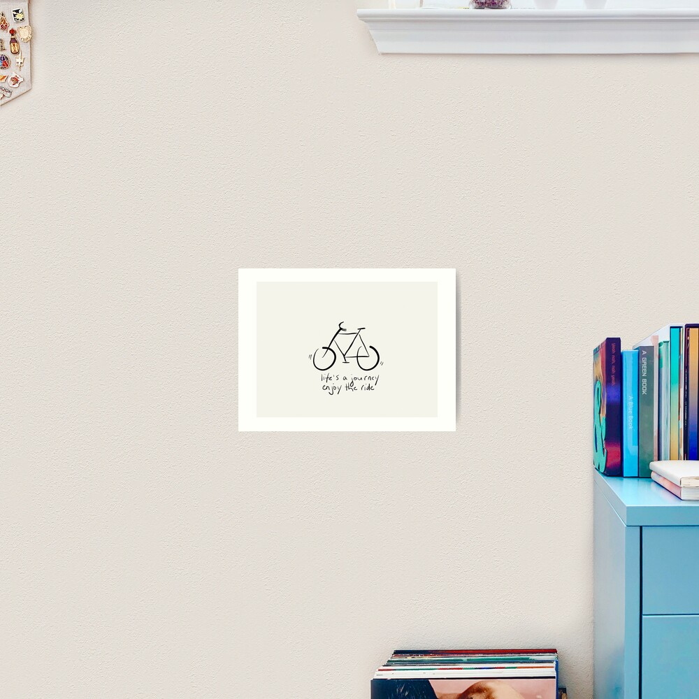 Life's A Journey - Enjoy The Ride Art Print