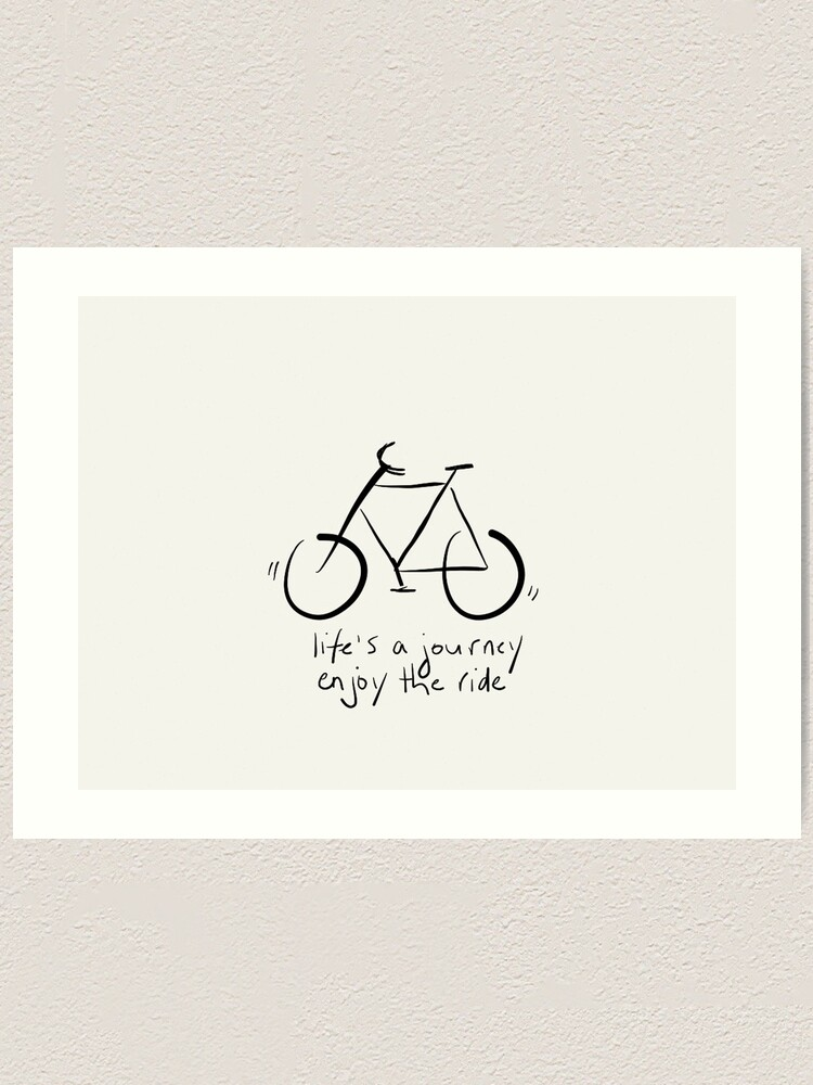 Alternate view of Life's A Journey - Enjoy The Ride Art Print