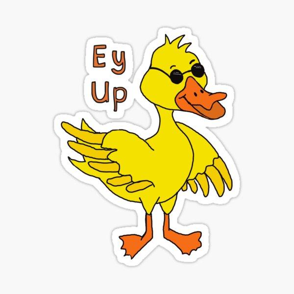 Ey Up M' Duck digital design Sticker