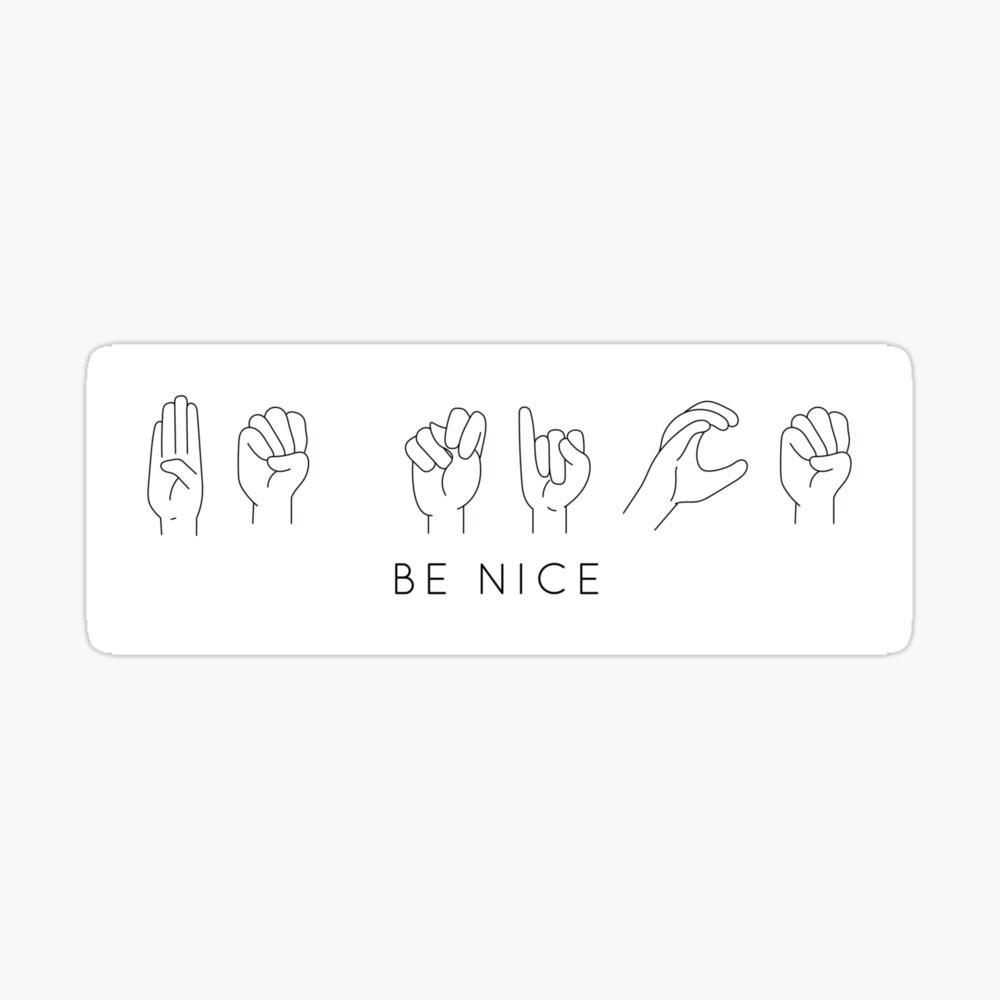 Be Nice Asl Art Board Print By Inspiritdesigns Redbubble