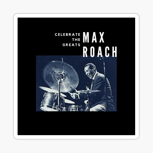 Max Roach: Great Jazz Drummer/ Musician Sticker