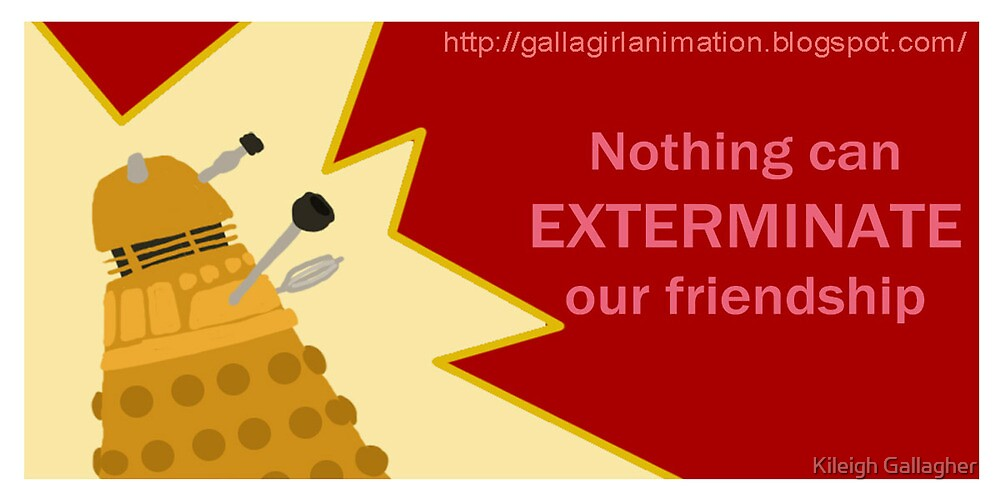 Nothing can Exterminate our Friendship by Kileigh Gallagher