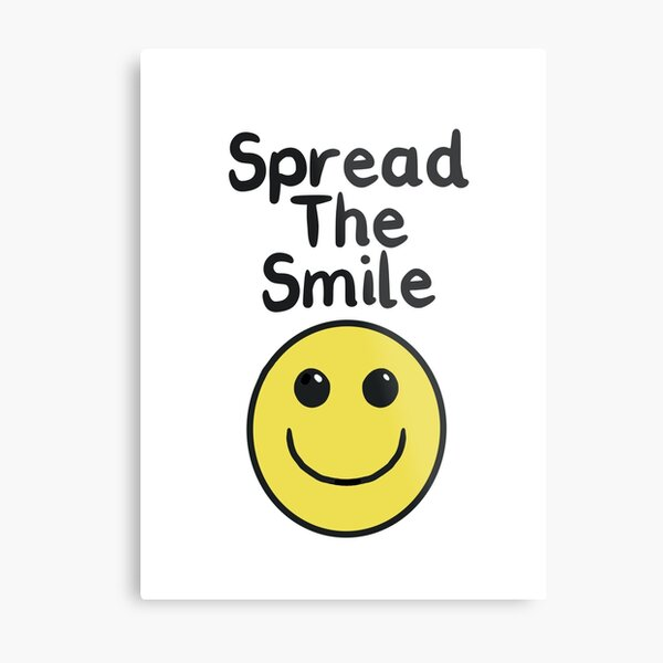 Spread the smile, smiley face with spread the smile text Metal Print