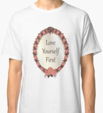 Love yourself First Quote Classic T-Shirt