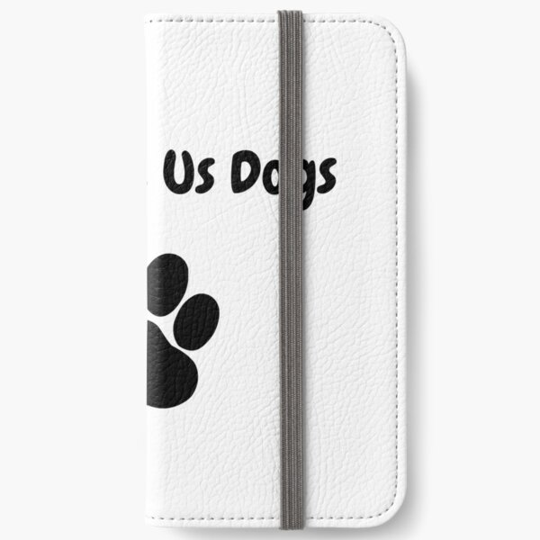 God Gave Us Dogs iPhone Wallet