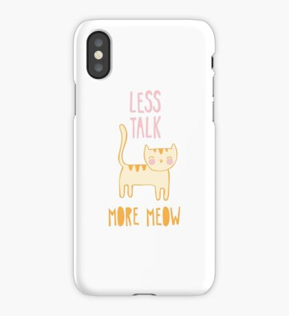 Less Talk, More Meow iPhone Case/Skin