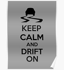 Keep Calm And Drift On Poster