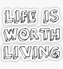 worth living Sticker