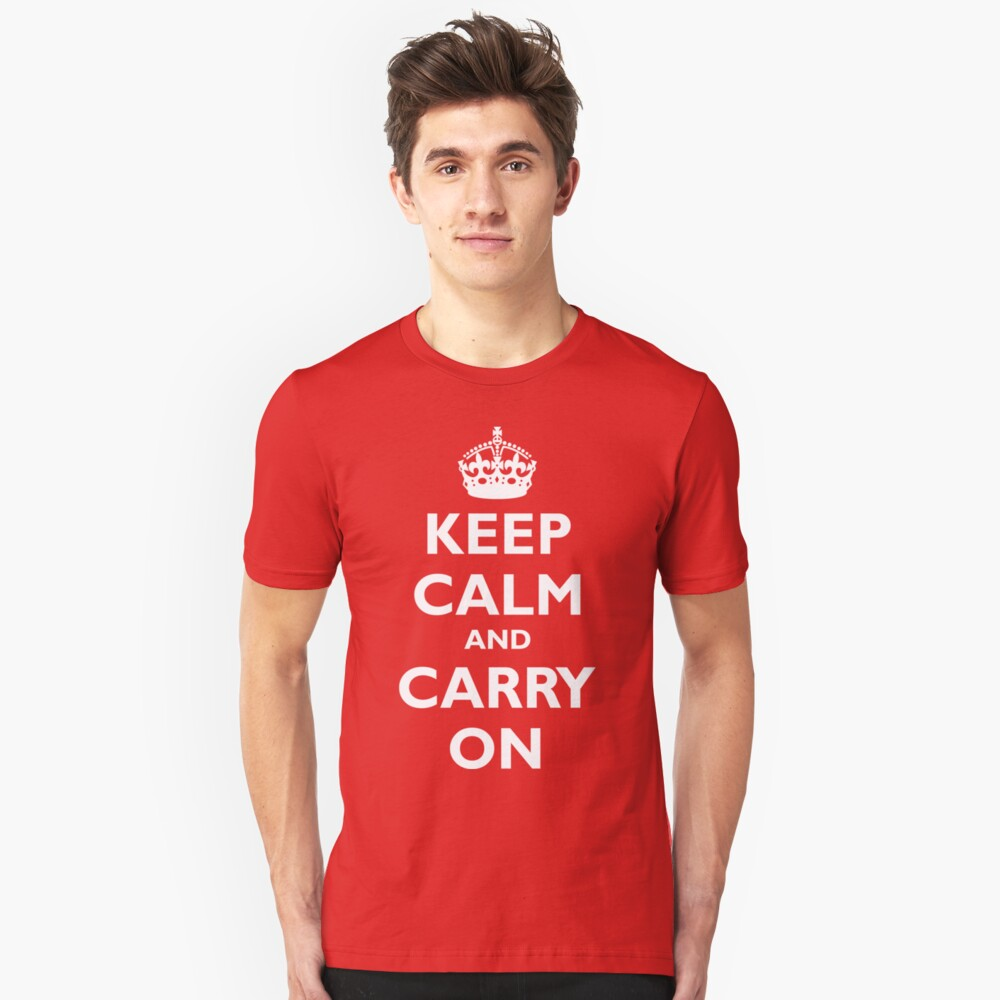 Keep Calm And Carry On Unisex T-Shirt Front