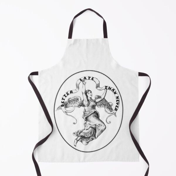 Better Late Than Never Apron