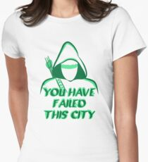 You Have Failed This City !  Women's Fitted T-Shirt