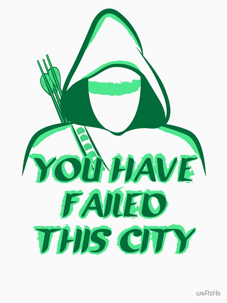 You Have Failed This City !  | Unisex T-Shirt