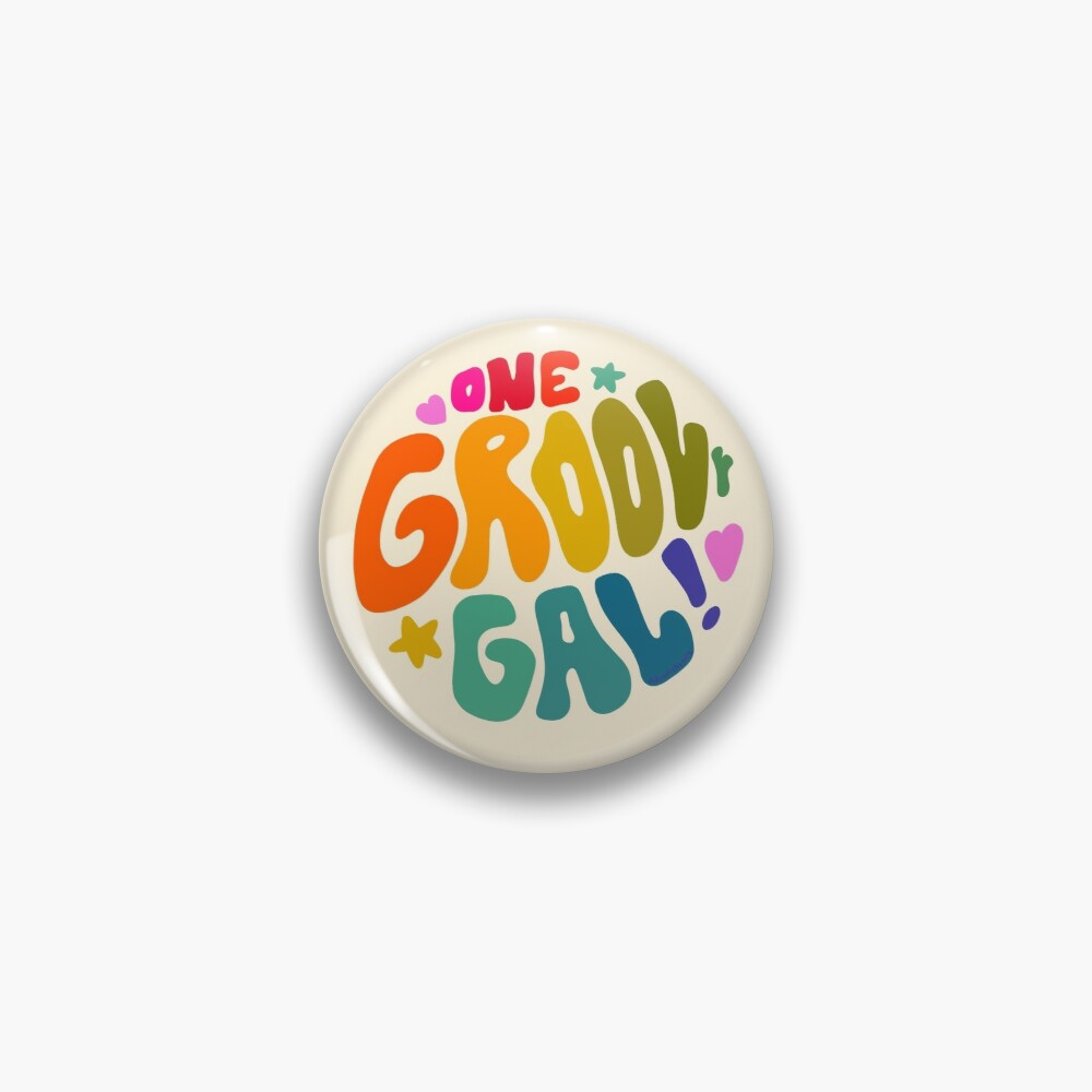 One Groovy Gal Pin