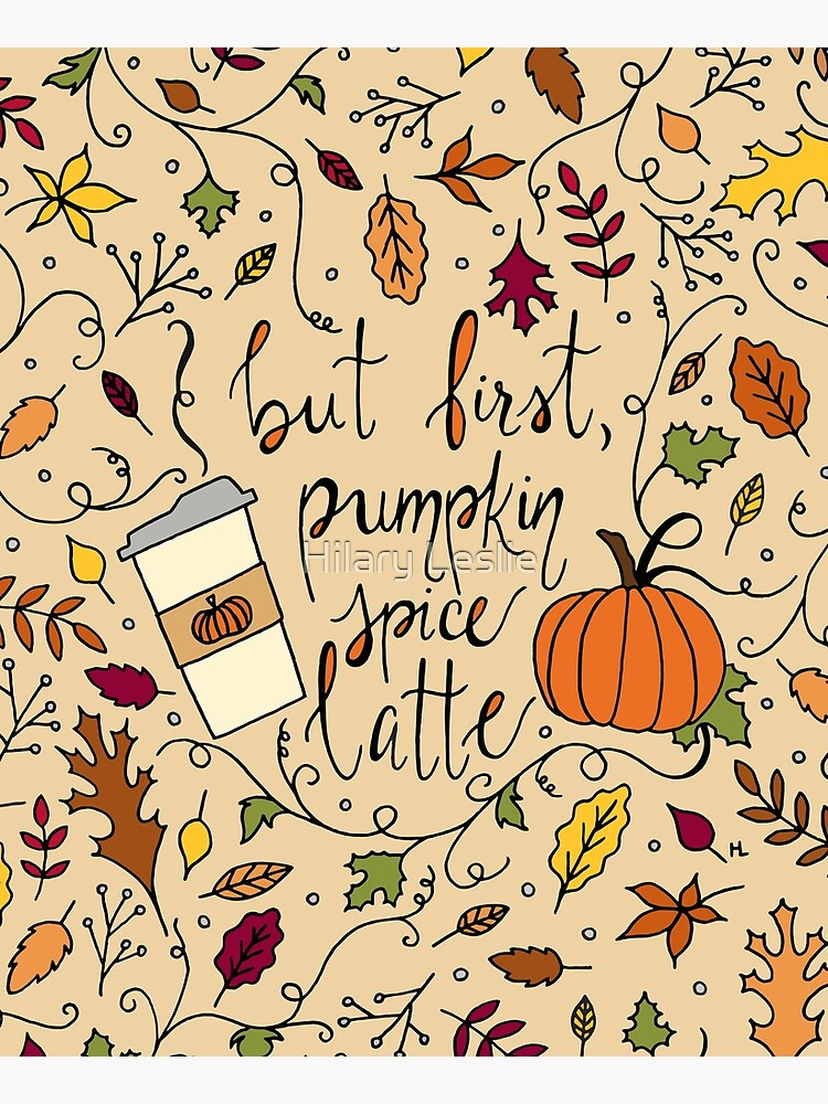 But First, Pumpkin Spice Latte || Fall || Autumn || Lettering by hennabyhilary