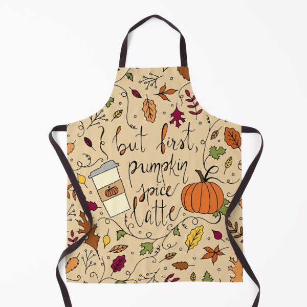 But First, Pumpkin Spice Latte || Fall || Autumn || Lettering Apron