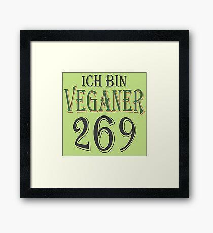 Ich bin Veganer - 269 Framed Print