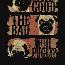 Good Bad Pugly Funny by ajeung
