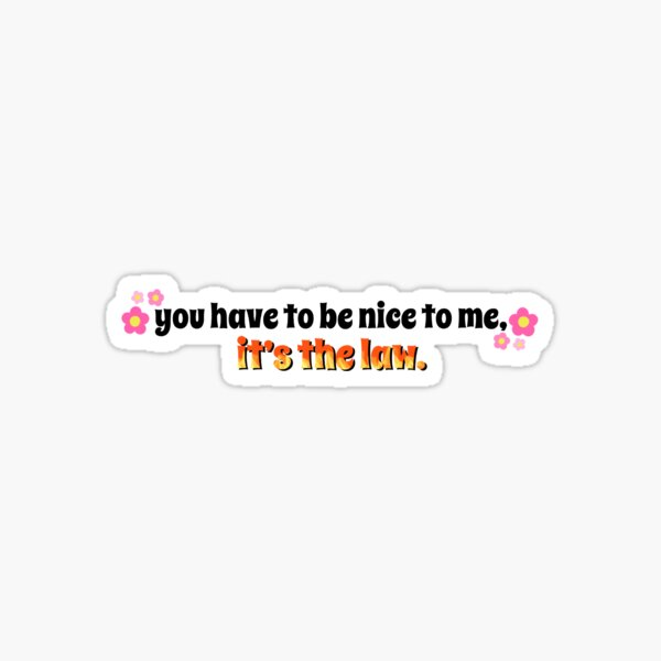Kurtis Conner <3 You have to be nice to me, it's the law Sticker