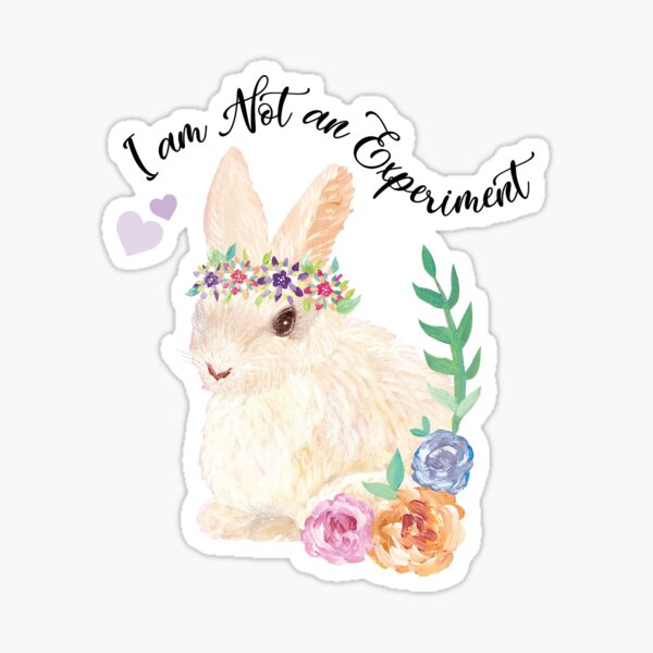 I am Not an Experiment | Bunny Animal Testing Sticker
