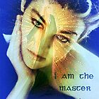 I am the master of my life! by ©The Creative  Minds