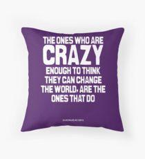 Crazy Enough Throw Pillow