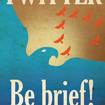 Twitter - Be Brief Propaganda by Justonescarf