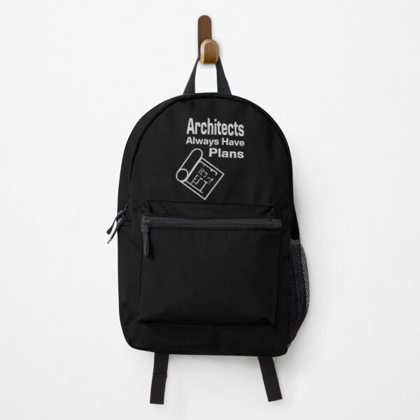 Architects Always Have Plans Backpack