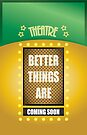 Quote: Better Things are Coming Soon with Theater Poster Style by thejoyker1986