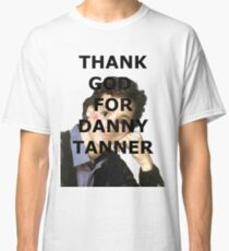 Thank God for Danny Tanner Classic T-Shirt