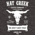 Hat Creek Cattle Company - Lonesome Dove by GroatsworthTees