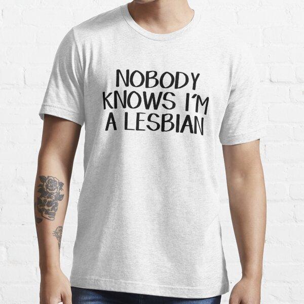 T-Shirt Nobody Knows I/'m A Lesbian Homme Noir