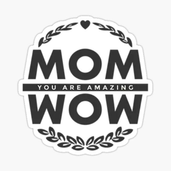Mom you are amazing mom Sticker