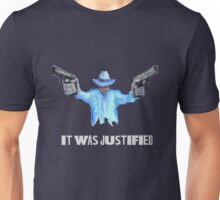"""Raylan Givens, """"It was Justified"""" T-Shirts, Light-colored words on dark shirt Unisex T-Shirt"""