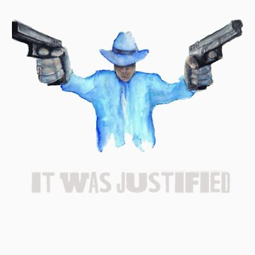 "Raylan Givens, ""It was Justified"" T-Shirts, Light-colored words on dark shirt by gothscifigirl"