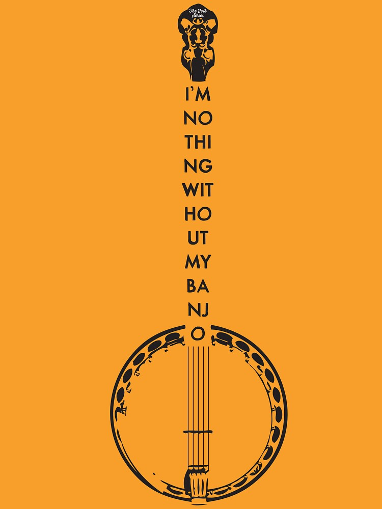 I'm Nothing Without my Banjo | Unisex T-Shirt