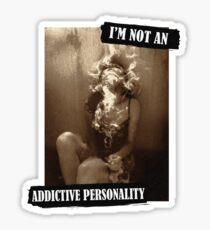 Addictive Personality Sticker