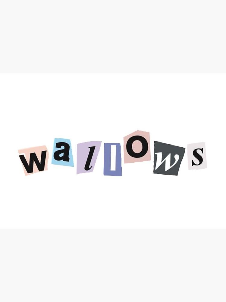wallows by katiemaston