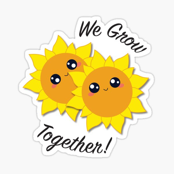 We Grow Together Sunflowers Sticker