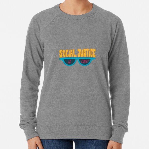 Social Justice Is Cool Lightweight Sweatshirt