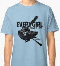 Every Girl Needs a Tank Classic T-Shirt