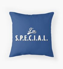 I'm S.P.E.C.I.A.L. Throw Pillow