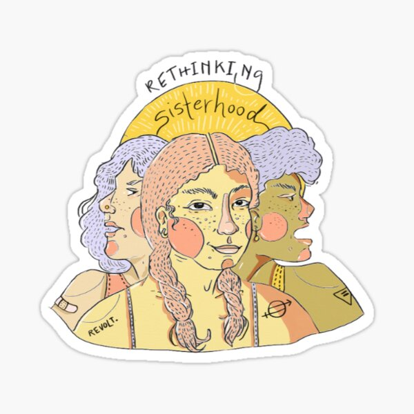 Rethinking Sisterhood  Sticker