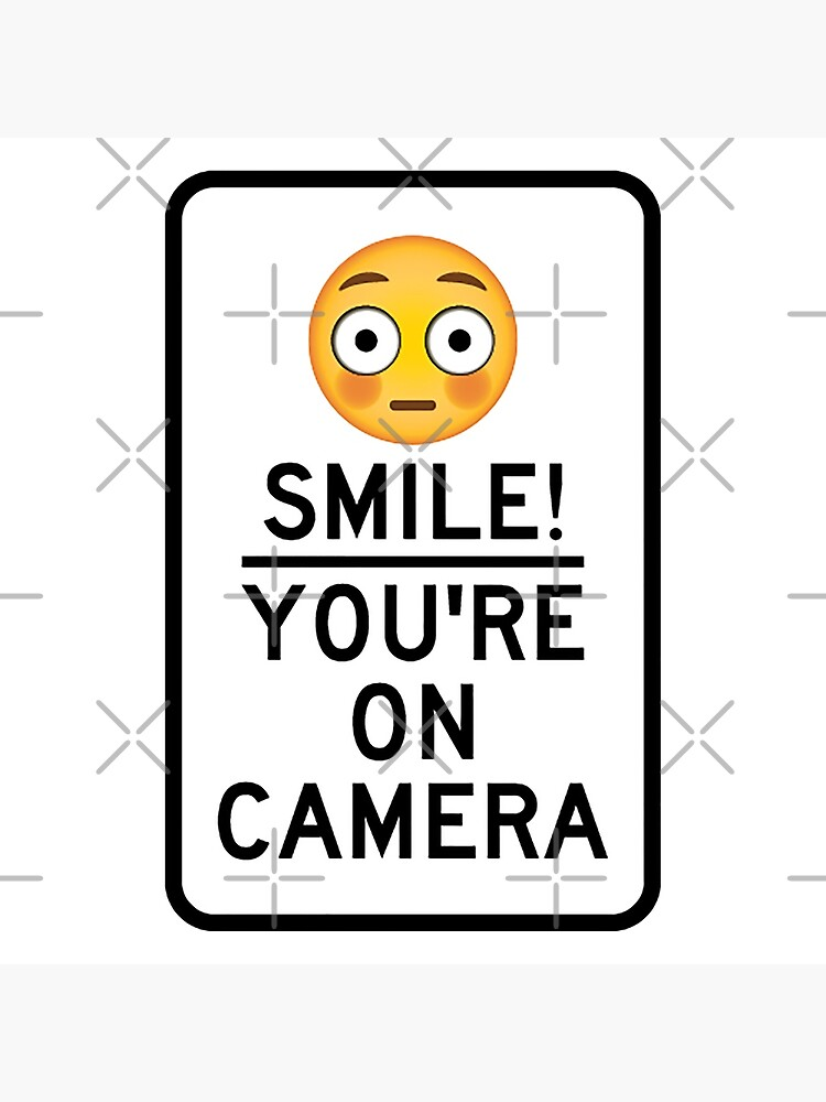 Smile You're On Camera  by unionpride